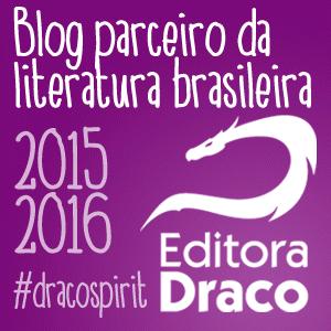 """Selo de parceria com a Editora Draco. """"Blog parceiro da literatura brasileira. 2015-2016 #dracospirit"""""""