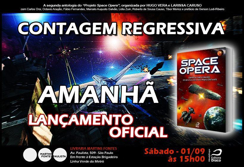 """AMANHÃ – Lançamento """"Space Opera – Jornadas Inimagináveis em uma Galáxia Não Muito Distante"""""""