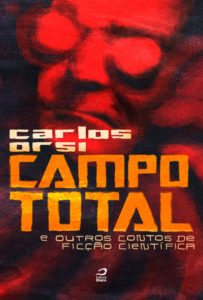 Carlos Orsi fala sobre o livro Campo Total e outros contos de ficção científica