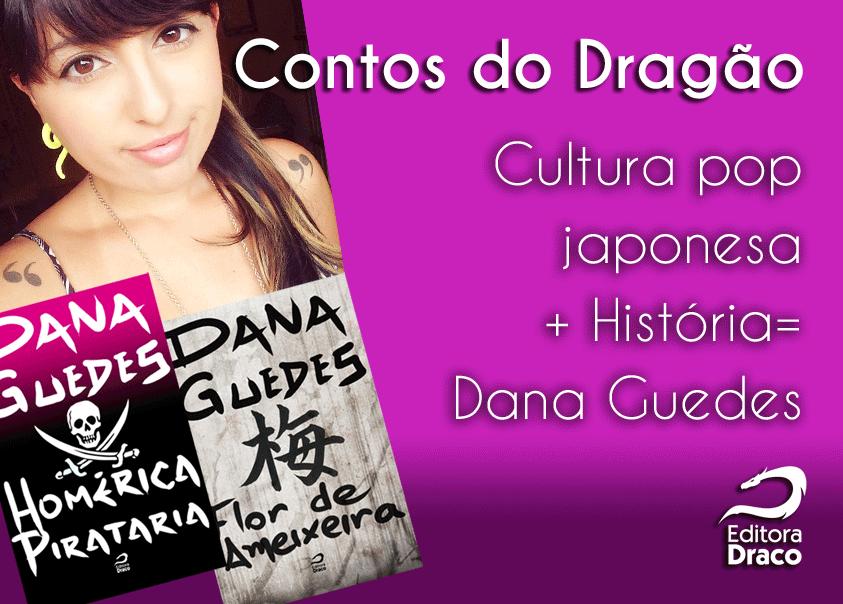 #ContosdoDragão: Dana Guedes fala sobre seus contos e os livros que vêm por aí
