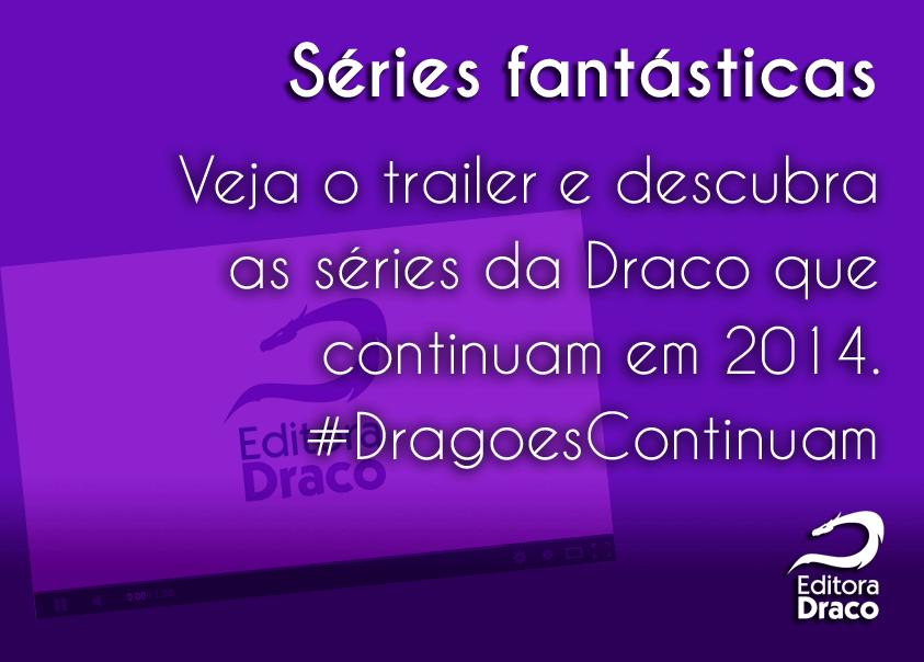 Em 2014 as séries de literatura fantástica da Draco continuam