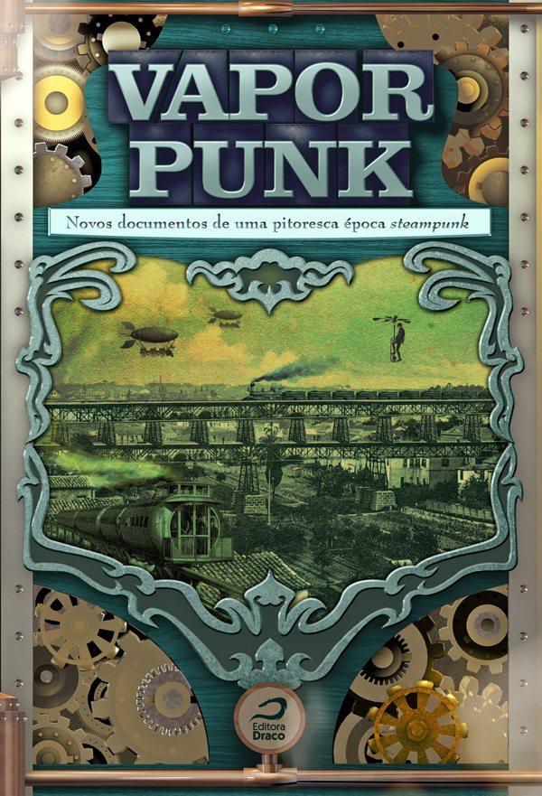 """Retorno ao steampunk na coletânea """"Vaporpunk: novos documentos de uma pitoresca época steampunk"""""""