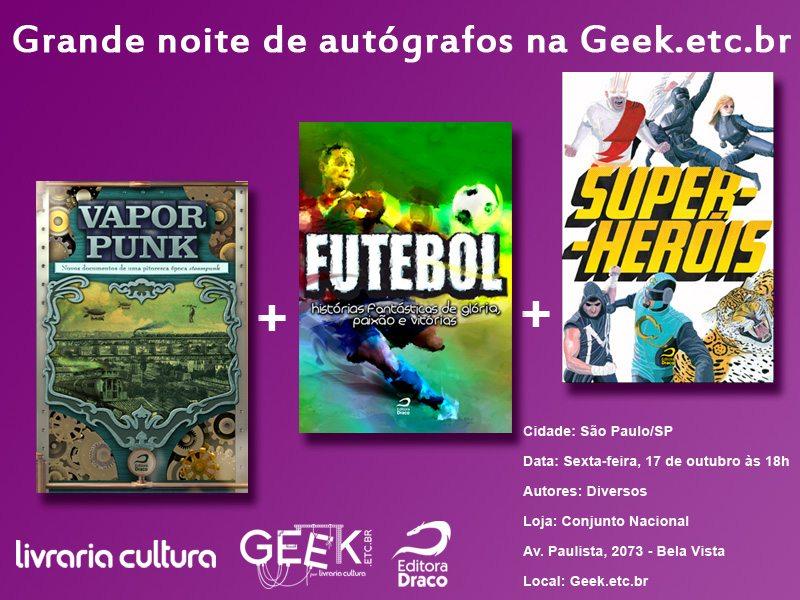 Grande noite de autógrafos na Geek.etc.br: Vaporpunk II, Futebol e Super-heróis