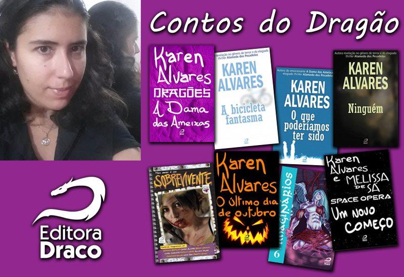 Contos do Dragão: Karen Alvares nos traz a diversidade na escrita, de romances impossíveis ao terror psicológico