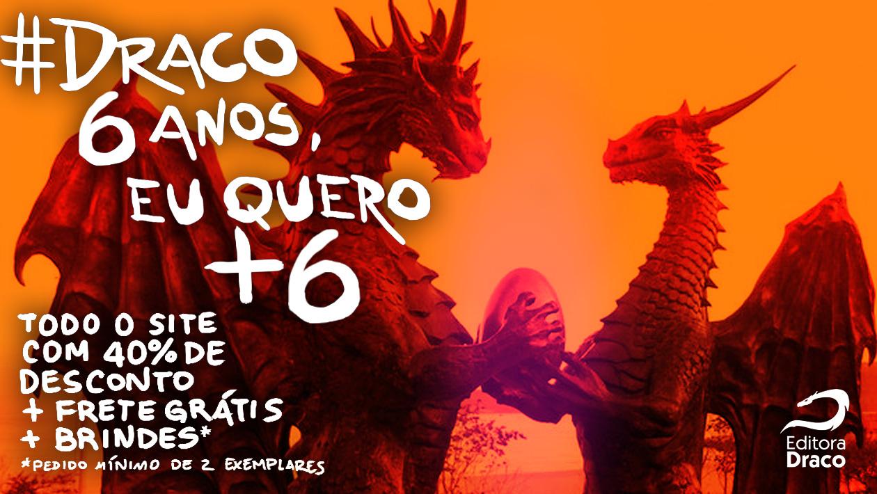 #Draco6Anos – Termina hoje a promoção de aniversário!