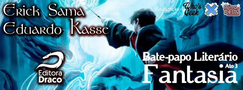 Erick Sama e Eduardo Kasse no Bate-papo Literário – Ato 3: Fantasia